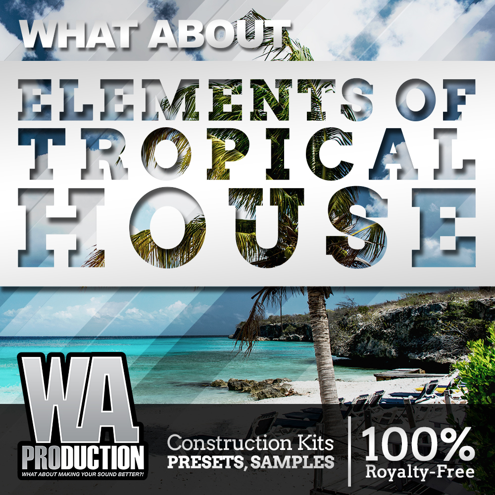Elements Of Tropical House | W  A  Production