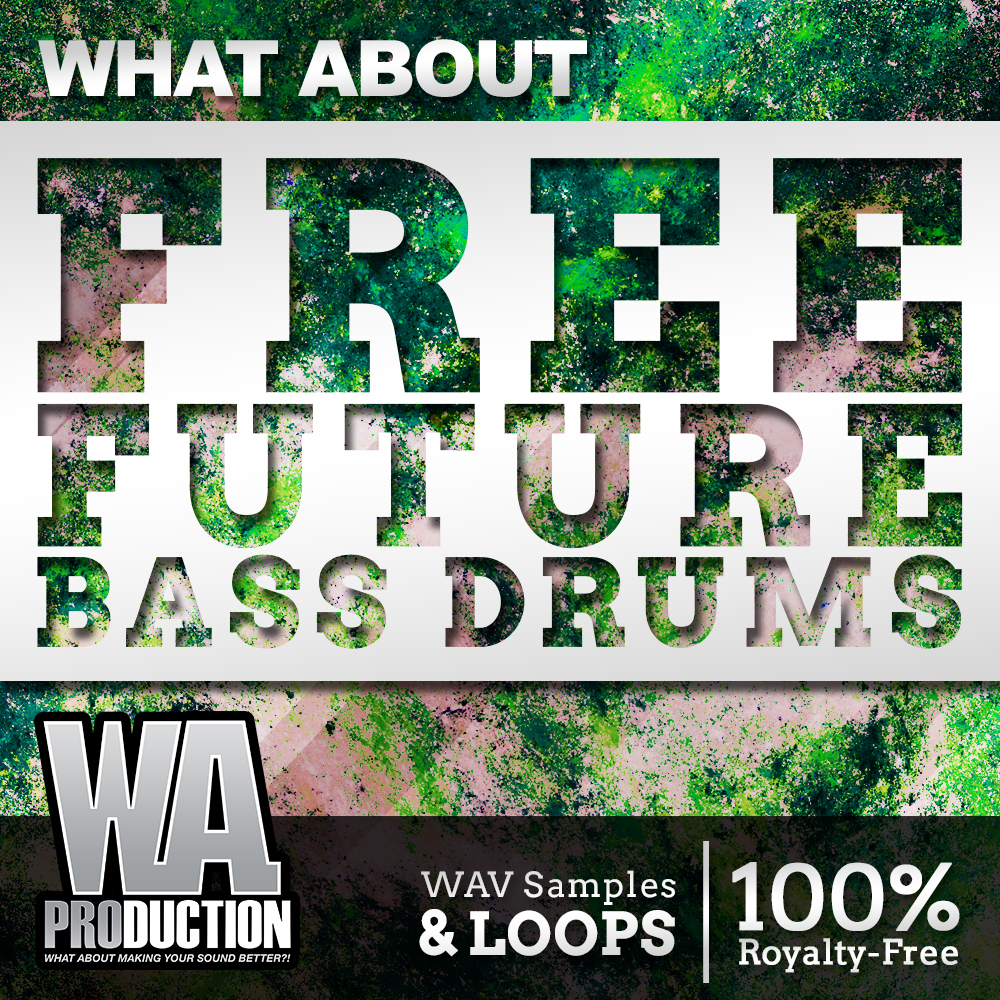 Free Future Bass Drums | W  A  Production