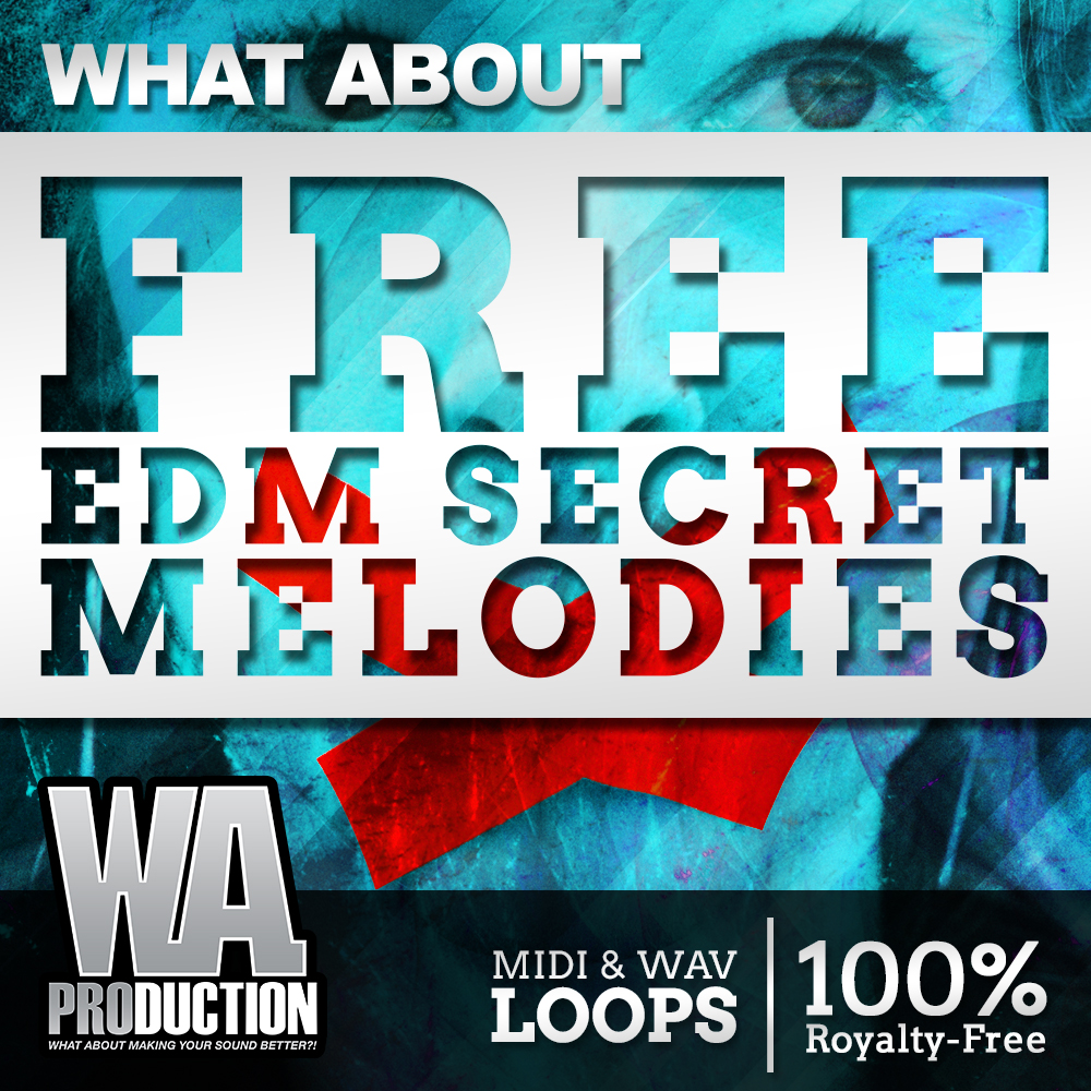 Free EDM Secret Melodies | W  A  Production