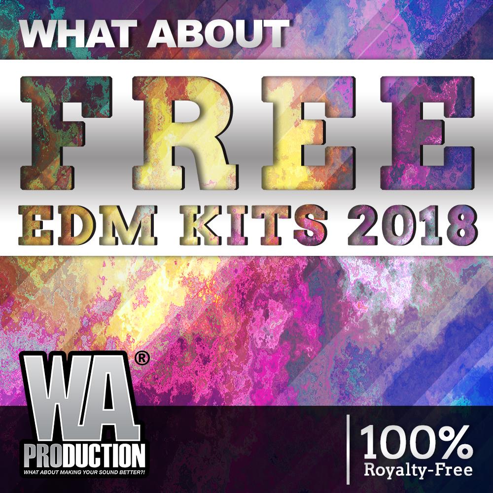 Free EDM Kits 2018 | W  A  Production