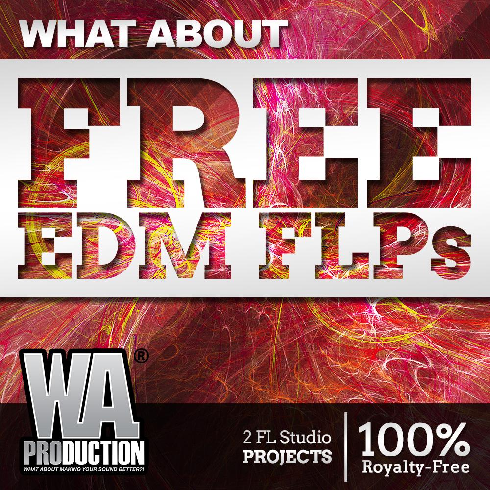 Free EDM FLPs | W  A  Production