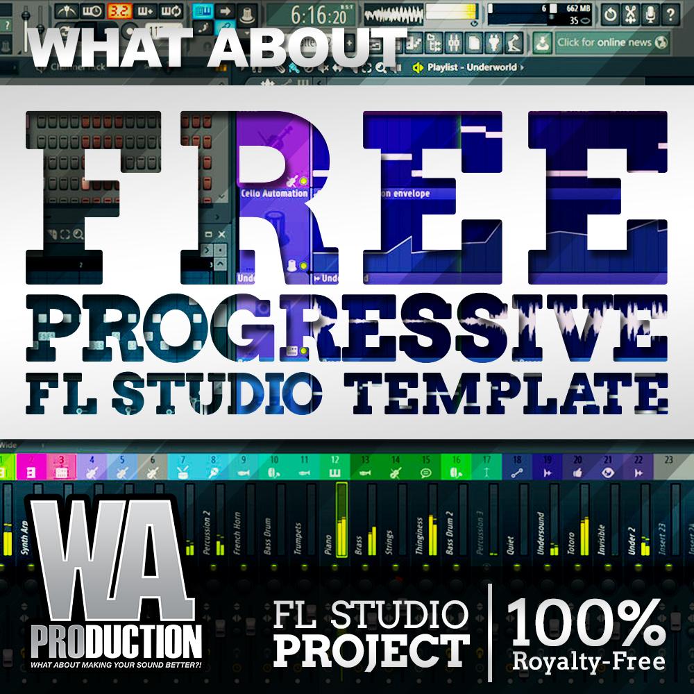 Free Progressive FL Studio Template | W  A  Production