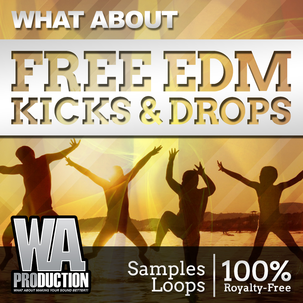 Free EDM Kicks & Drops | W  A  Production