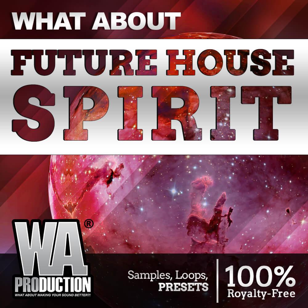 Future House Spirit | W  A  Production